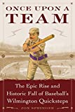 img - for Once Upon a Team: The Epic Rise and Historic Fall of Baseball's Wilmington Quicksteps book / textbook / text book