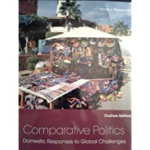 Comparative Politics: Domestic Responses to Global Challenges, Custom Edition by Charles Hauss (2013-01-01)