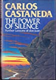 The Power of Silence, Carlos Castañeda, 0671500678