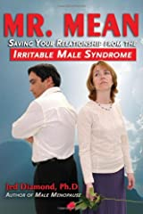 Mr. Mean: Saving Your Relationship from the Irritable Male Syndrome Paperback