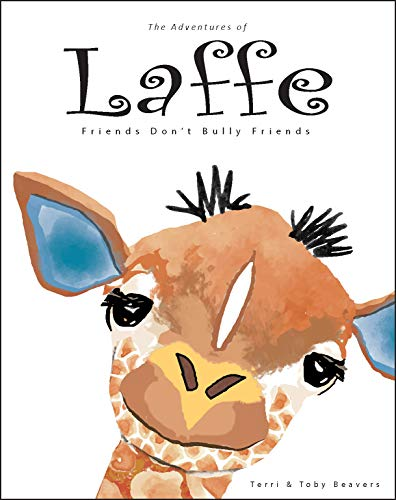 The Adventures of Laffe the Giraffe: Friends Don