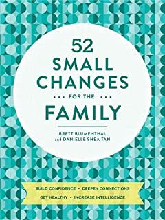 Book Cover: 52 Small Changes for the Family: Build Confidence * Deepen Connections * Get Healthy * Increase Intelligence