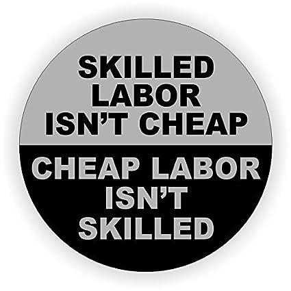 854f9c01003e Skilled Labor Isn't Cheap Hard Hat Sticker / Decal / Label Tool Lunch Box  Helmet