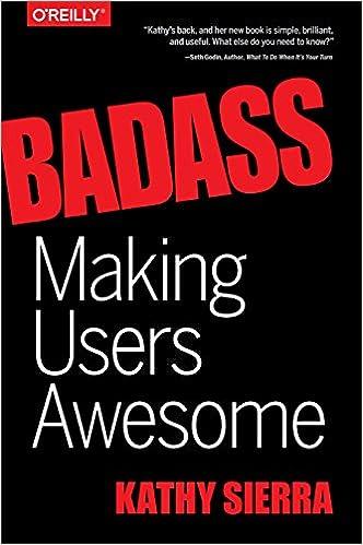 Badass Making Users Awesome Kathy Sierra 9781491919019 Amazon