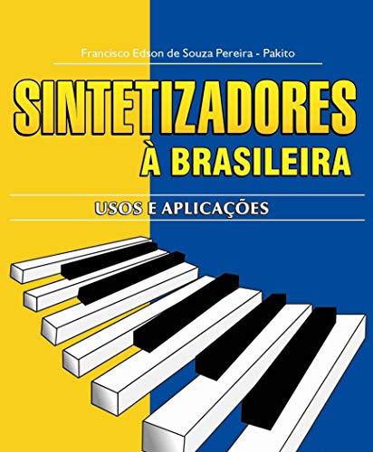 (Sintetizadores à Brasileira: Usos e Aplicações (Portuguese Edition))