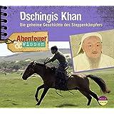 Abenteuer & Wissen: Dschingis Khan. Die geheime Geschichte des Steppenkämpfers