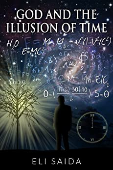 God and the Illusion of Time - Kindle edition by Eli Saida. Religion