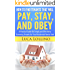 How to Find Tenants that will PAY, STAY, and OBEY: A Practical Guide for Simply and Effectively Screening Tenants for Your Residential Rental Unit
