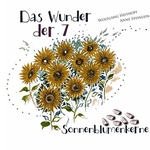 Das Wunder der sieben Sonnenblumenkerne