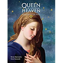 Queen of Heaven: Mary's Battle for Souls