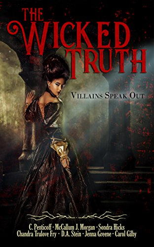 The Wicked Truth: Villains Speak Out