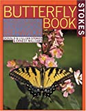 Stokes Butterfly Book: The Complete Guide to Butterfly Gardening, Identification, and Behavior (Stokes Backyard Nature Books)