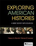 Exploring American Histories, Combined Volume : A Brief Survey with Sources, Hewitt, Nancy A. and Lawson, Steven F., 0312409982