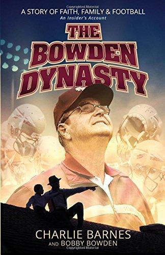 The Bowden Dynasty: A Story of Faith, Family & Football An Insider's Account cover