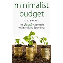 Minimalist Budget: The Simple Approach to Saving and Spending