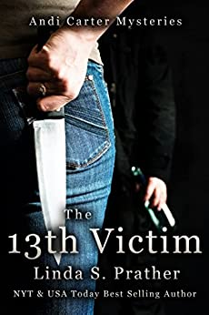 The 13th Victim: Andi Carter Mysteries Book 1 by [Prather, Linda S.]