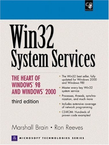 Win32 System Services - The Heart of Windows 98 & Windows 2000 (3rd, 01) by Brain, Marshall - Reeves, Ronald D [Paperback (2000)] by Prentice Hal, Paperback(2000)