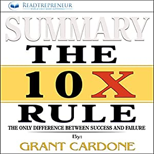 Summary of The 10X Rule: The Only Difference Between Success and Failure Audiobook