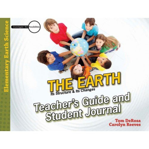 The Earth - Teacher/Student Book (Investigate the Possibilities: Elementary Earth Science)