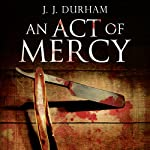 An Act of Mercy | J. J. Durham