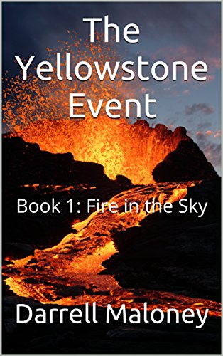 The Yellowstone Event: Book 1: Fire in the Sky by [Maloney, Darrell]