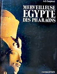 Merveilleuse Égypte des pharaons par Alberto Carlo Carpiceci