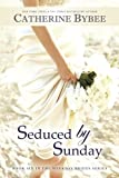Seduced by Sunday (Weekday Brides Series)