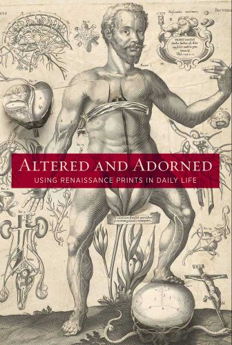 Altered and Adorned: Using Renaissance Prints in Daily Life
