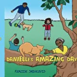 Danielle's Amazing Day, Kercise Sainlouis, 1434399907