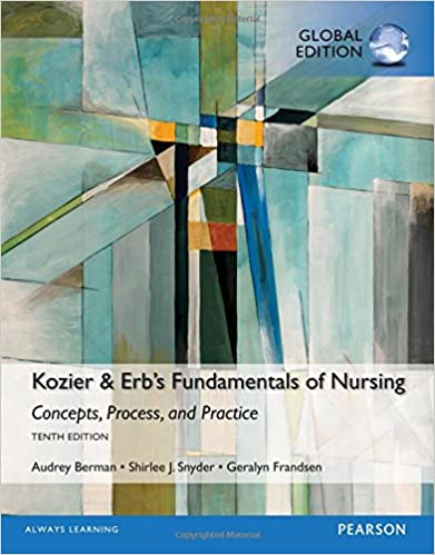Audrey T. Berman - Kozier & Erb's Fundamentals Of Nursing, Global Edition