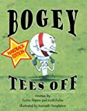 Bogey Tees Off, Dottie Pepper and Scott Fuller, 0985014113