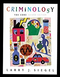 Criminology: The Core (with CD-ROM and InfoTrac®)