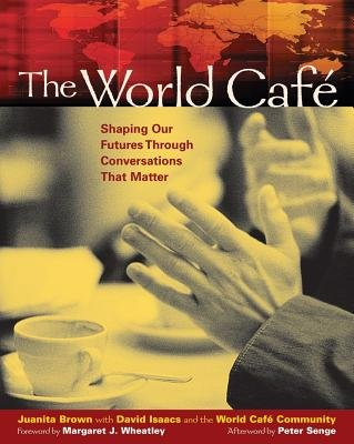 Download The World Cafe( Shaping Our Futures Through Conversations That Matter)[WORLD CAFE][Paperback] pdf