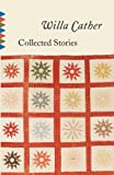 Collected Stories, Willa Cather, 0679736484
