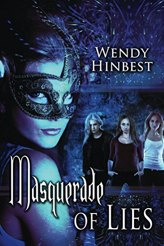 Masquerade of Lies by Wendy Hinbest