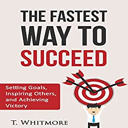 The Fastest Way to Succeed