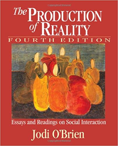 com the production of reality essays and readings on the production of reality essays and readings on social interaction 4th edition