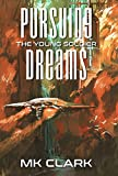 Pursuing Dreams (The Young Soldier Book 1)