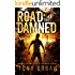 Road of the Damned (Life of the Dead Book 2)