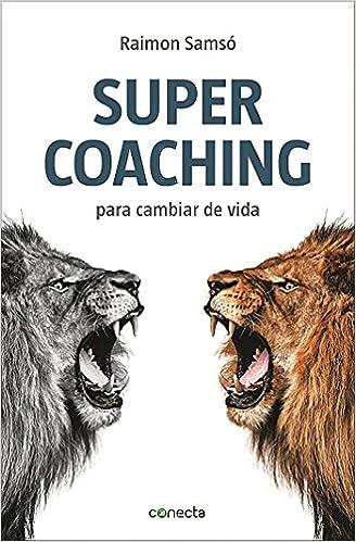 Supercoaching: Para cambiar de vida (Spanish Edition)