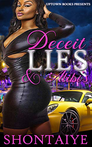 Search : Deceit, Lies, & Alibi's: A tale of lust and love (Deceit Lies & Alibi's Book 1)