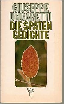 Die späten Gedichte. ( Italienisch/deutsch).