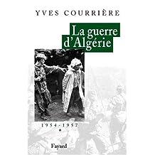 GUERRE D'ALGÉRIE (LA) T.01 : 1954-1957