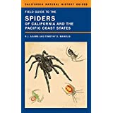 Field Guide to the Spiders of California and the Pacific Coast States (Volume 108) (California Natural History Guides)