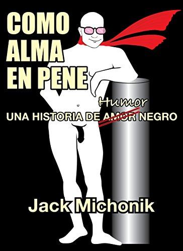 Como alma en pene de Jack Michonik