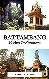 Battambang: 20 Must See Attractions (Cambodia Book 3)