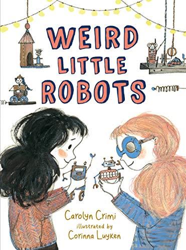 Book Cover: Weird Little Robots