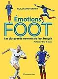 Émotions foot. Les plus grands moments du foot français (Sports et autres loisirs) (French Edition)