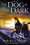 The Dog in the Dark: A Novel of the Noble Dead