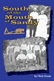 South of the Mouth of Sandy, Christopher Terry Evans, 1434338789